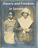 "Cover of ""Slavery and Freedom in Savannah"" Educator Guide"